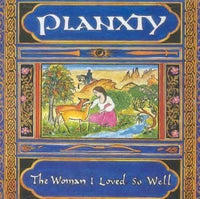 Planxty ‎– The Woman I Loved So Well (REMASTERED)