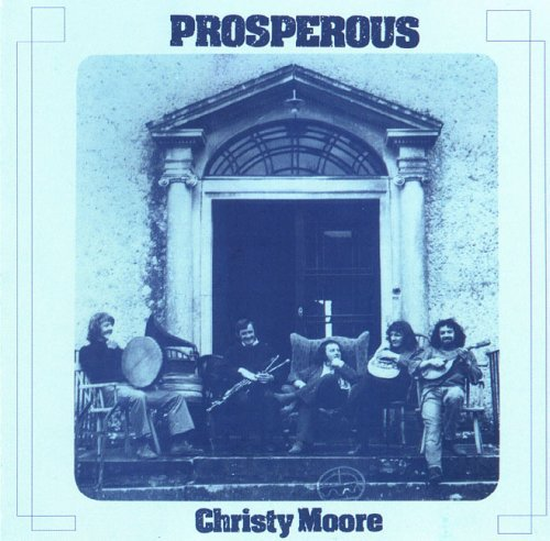 Christy Moore - PROSPEROUS (REMASTERED)