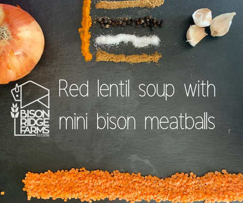 RED LENTIL SOUP WITH MINI BISON MEATBALLS