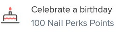Earn Nail Perk Points on your Birthday