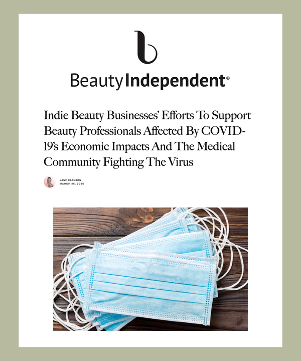 Indie Beauty Businesses' Efforts To Support Beauty Professionals Affected By COVID-19's Economic Impacts And The Medical Community Fighting The Virus