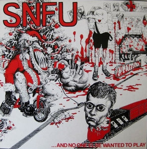 Snfu ...And No One Else Wanted To Play