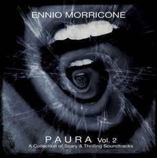 Ennio Morricone Paura  Vol. 2 (A Collection Of Scary & Thrilling Soundtracks)