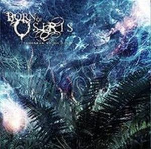 Born Of Osiris Tomorrow We Die ?live