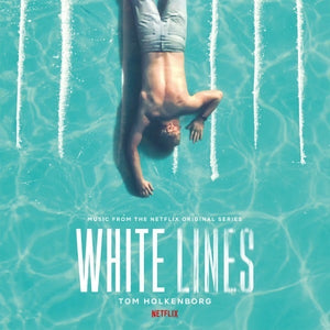 Tom Holkenborg White Lines (Music From The Netflix Original Series)