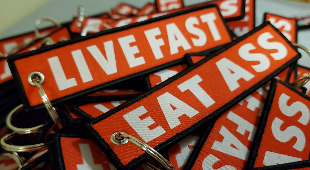 Live Fast Eat Ass Keychain