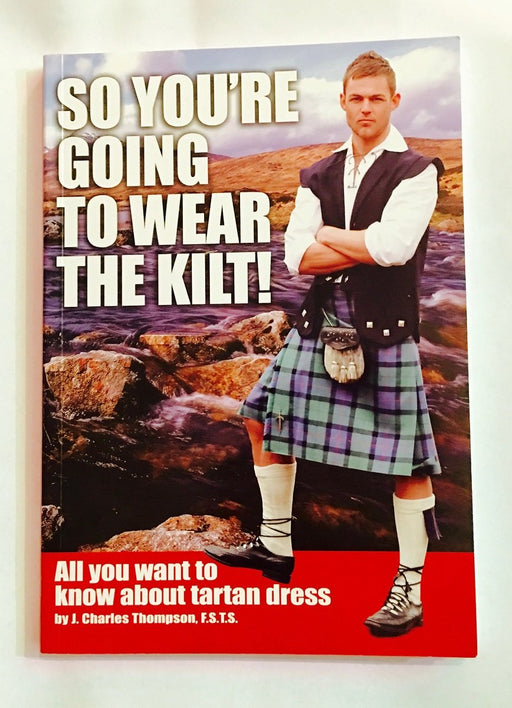 So You're Going to Wear the Kilt?