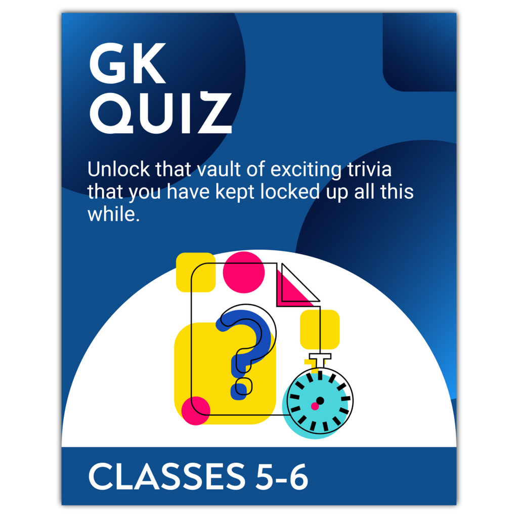 GK Quiz (Classes 5-6)