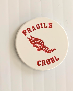 Fragile and Cruel Lapel Pin