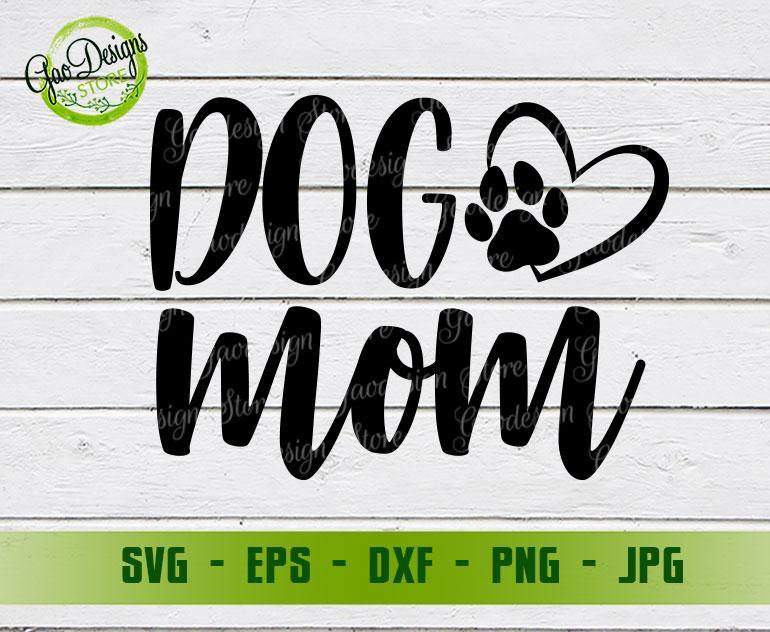 Dog Mom Svg Dog Mama Svg Dog Svg Dog Mom Svg File Cricuit Silhouette Pet Mom Svg Dog Lover Svg Fur Mama Svg Gaodesigns Store