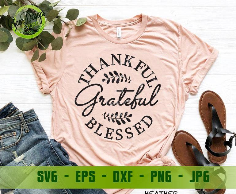 Thankful Grateful Blessed Svg Thankful Svg Fall Svg Files Fall Shirt Svg Thanksgiving Svg Cricut File Gaodesigns Store