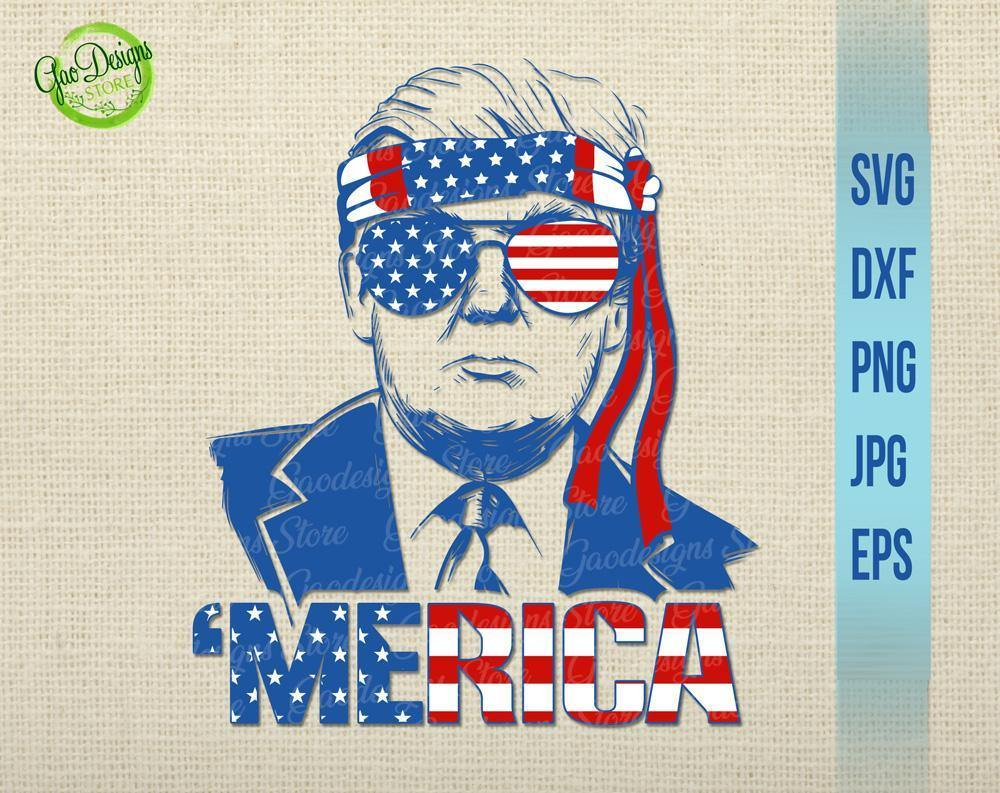 Trump Merica Svg Trump With Sunglasses American Flag Design Silhouette Svg Cutting File Cricut Download 4th Of July Svg President Day Svg Gaodesigns Store