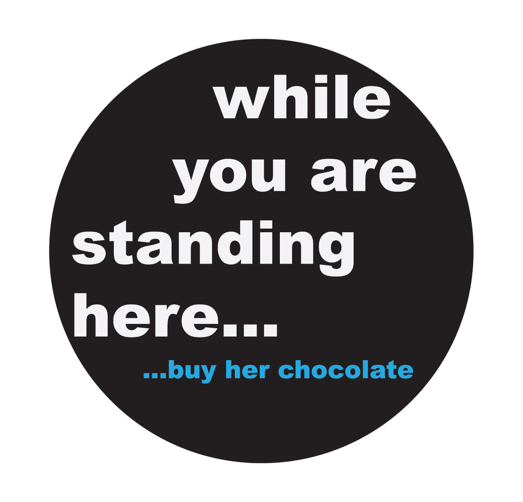 While You Were Standing Chocolate Floor Sticker