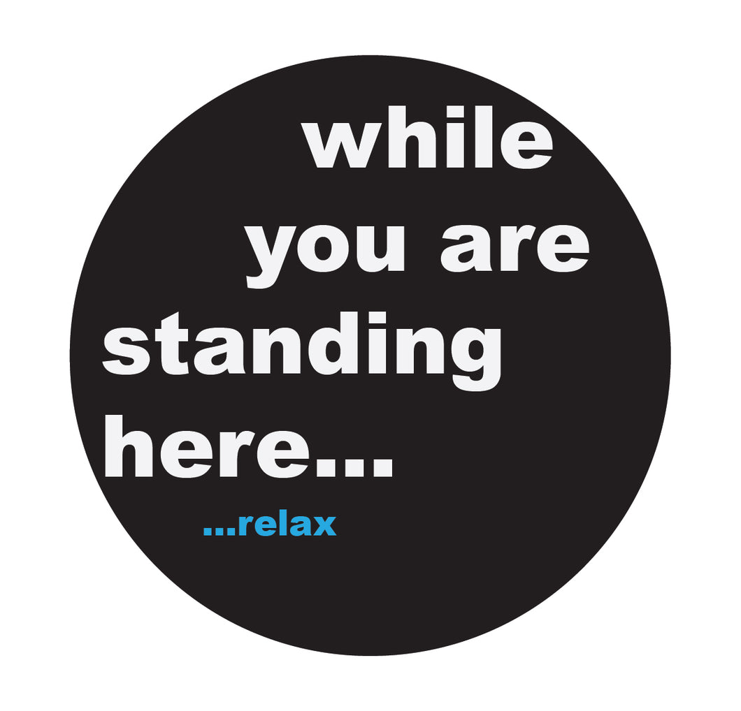 While You Were Standing Relax Floor Sticker