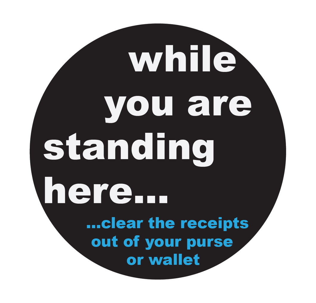 While You Were Standing Receipts Floor Sticker