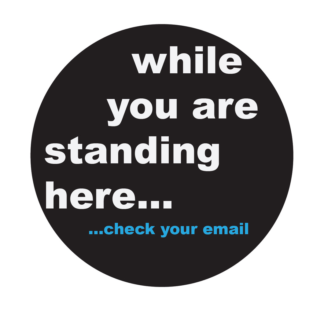 While You Were Standing Email Floor Sticker