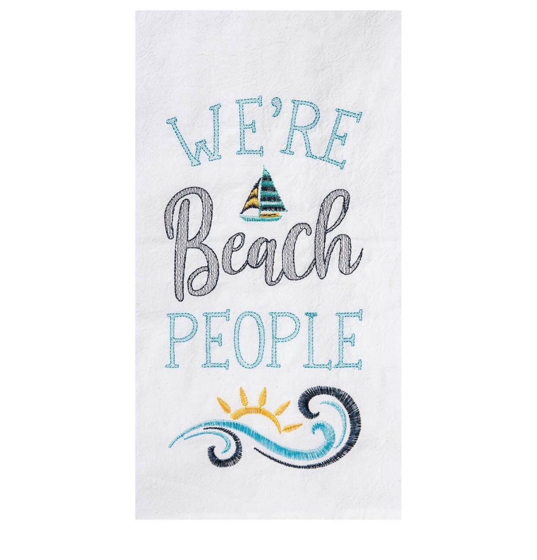 We're Beach People! Embroidered Flour Sack Kitchen Towel