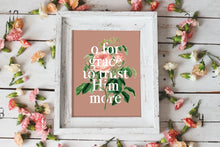 "Load image into Gallery viewer, ""O For Grace to Trust Him More"" print from Crew + Co"