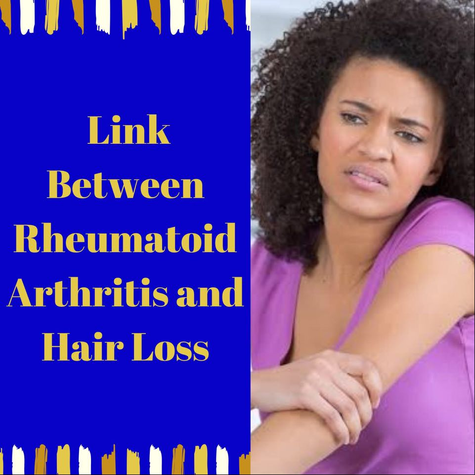 Link Between Rheumatoid Arthritis and Hair Loss