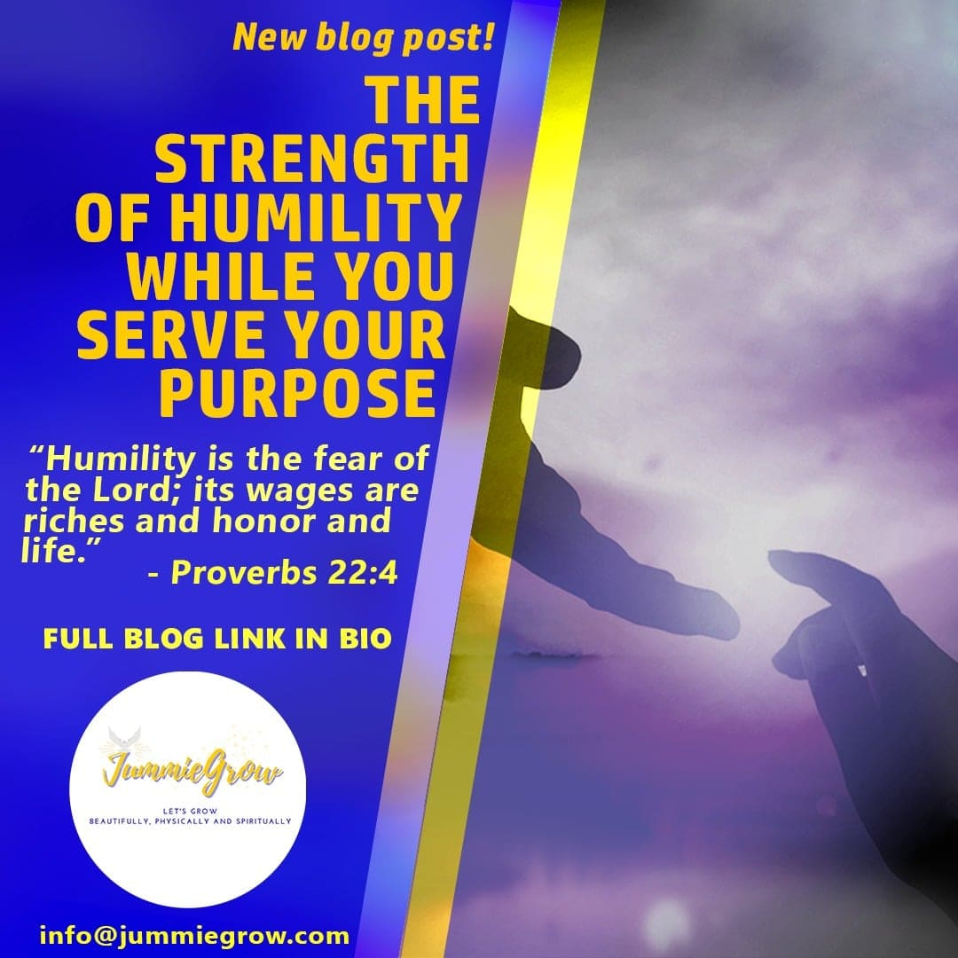 The Strength Of Humility While You Serve Your Purpose