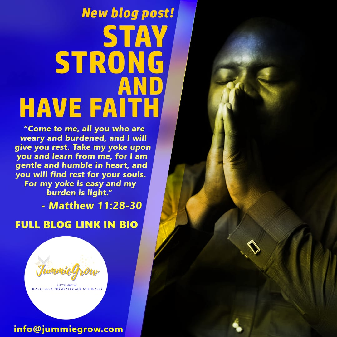 STAY STRONG AND HAVE FAITH