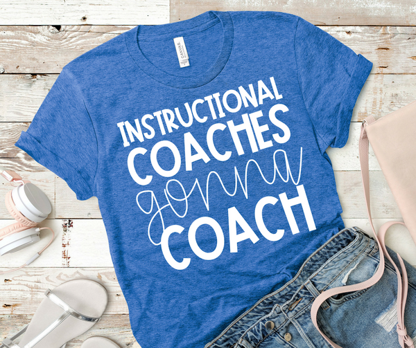Instructional Coaches Gonna Coach Tee - Various Colors