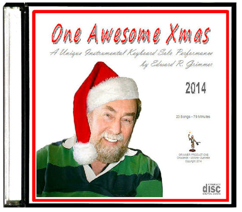 "Instrumental Music ""One Awesome Xmas"" CD by Edward R Grimmer - 23 songs"