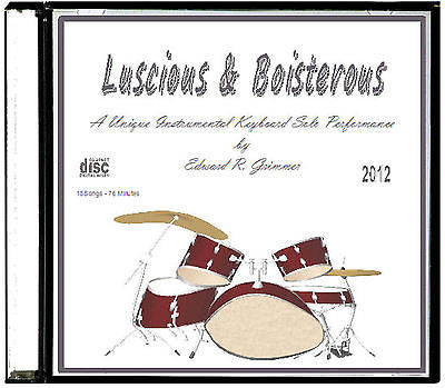 "Instrumental Music - ""Luscious & Boisterous"" CD by Edward R. Grimmer - 18 Songs"