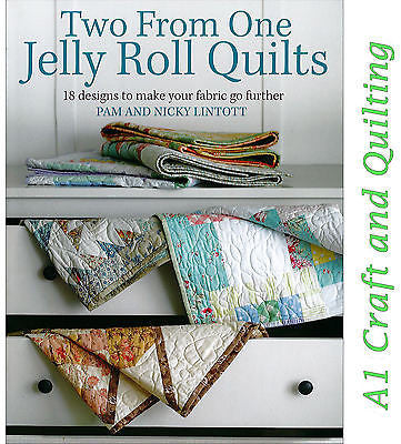 Two From One Jelly Roll Quilts - by Pam & Nicky Lintott