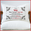 (FP1) Family Pillow case - To my wife - When I tell you