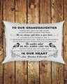 (GG13) Family Pillow case - To our granddaughter