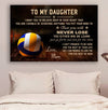 (CV611) volleyball poster - Mom to daughter - never lose