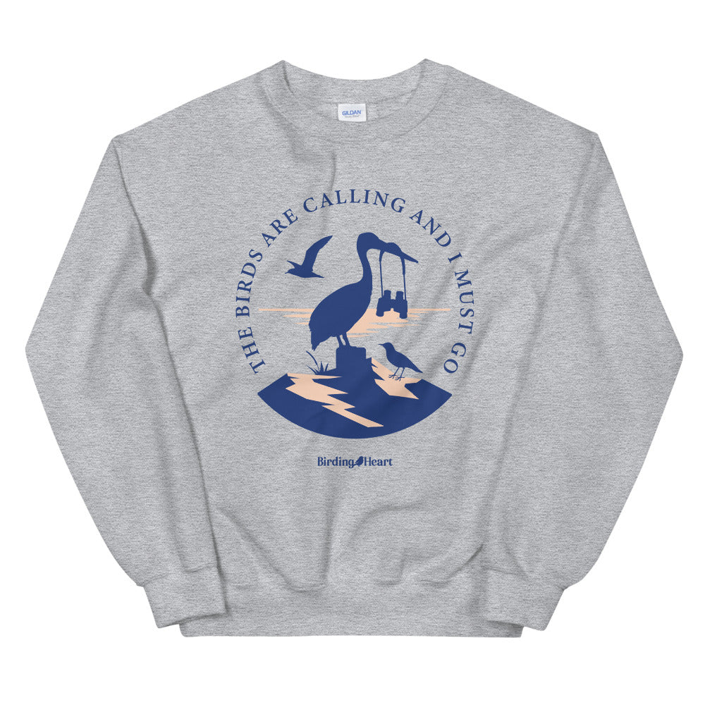 Birds Are Calling Unisex Sweatshirt