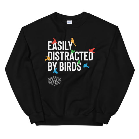Easily Distracted By Birds Sweatshirt