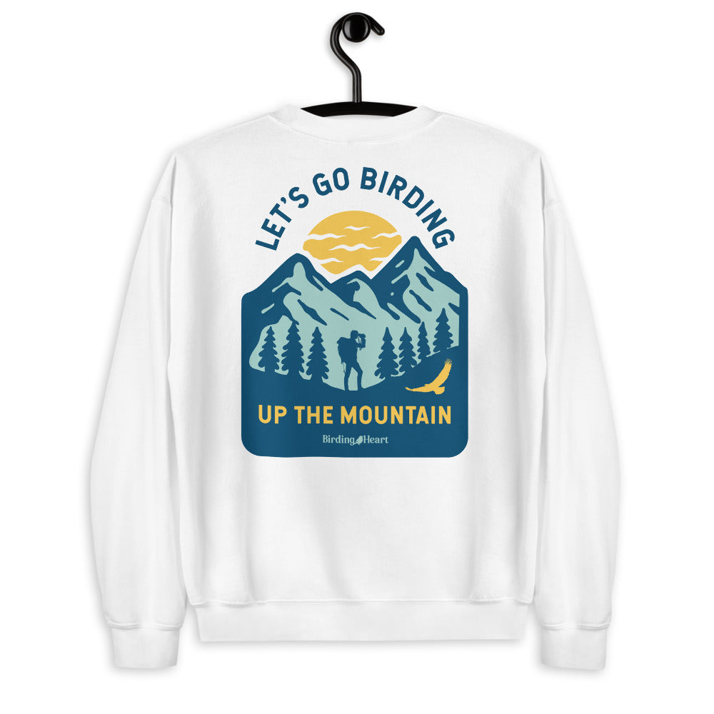 Birding Up The Mountain Unisex Sweatshirt