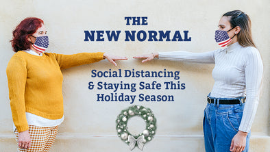 The New Normal of The Holidays: Tips For Social Distancing and Staying Safe This 2020 Season