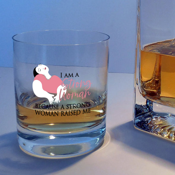 I am a Strong Woman - Whiskey Glass