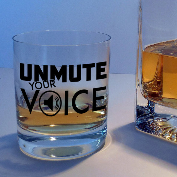 Unmute Your Voice - Whiskey Glass