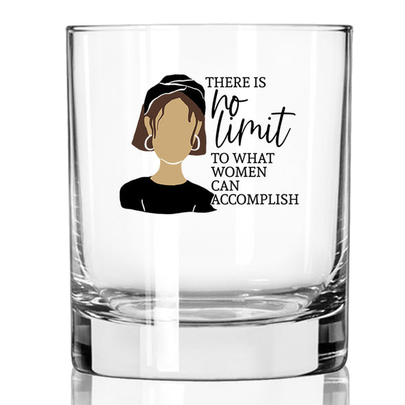 There is No Limit To What a Woman Can Accomplish - Whiskey Glass