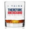 I Think Therefore I Am Not Republican - Whiskey Glass