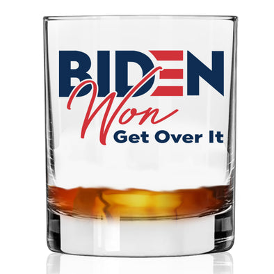 Biden Won Get Over It - Whiskey Glass
