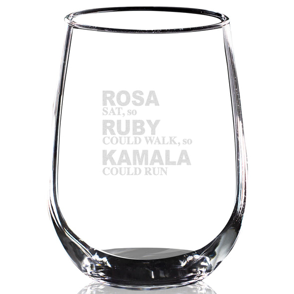 Rosa Sat, Ruby Walked so Kamala could Run - Wine Glass