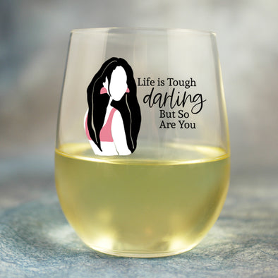 Life Is Tough Darling - Wine Glass