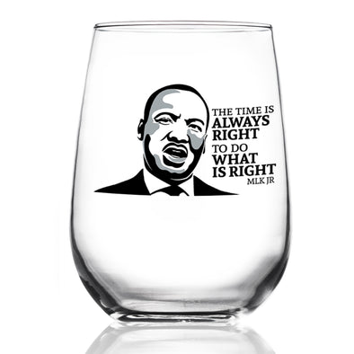 The Time is Always Right to Do What is Right - MLK in Color - Wine Glass