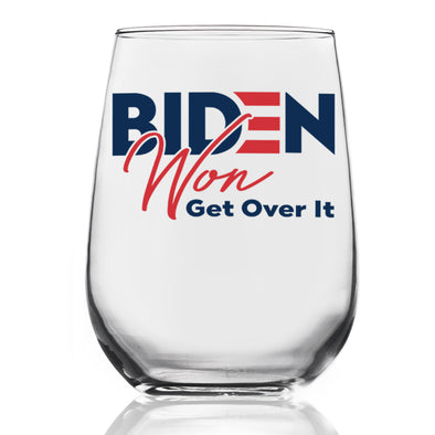 Biden Won Get Over It - Wine Glass