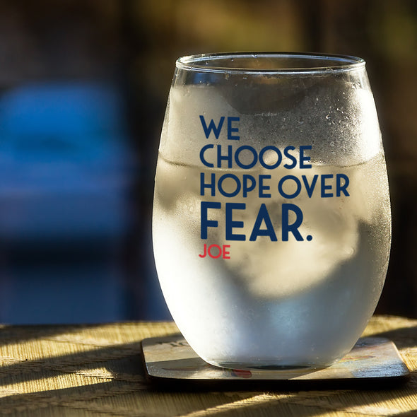 Choose Hope over Fear - Wine Glass