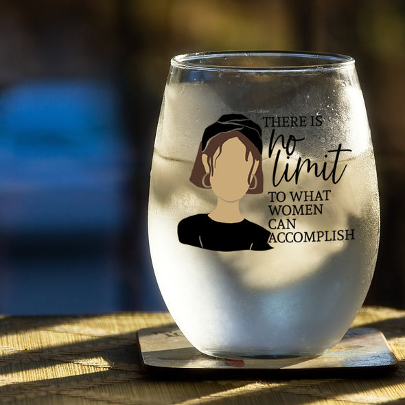 There is No Limit To What a Woman Can Accomplish - Wine Glass