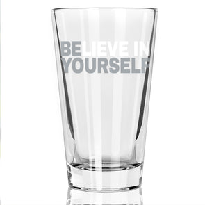 Believe in Yourself - Pint Glass