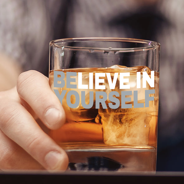 Believe in Yourself - Whiskey Glass
