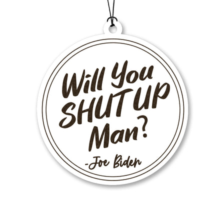 Will You Shut Up Man? Joe Biden Wood Ornament